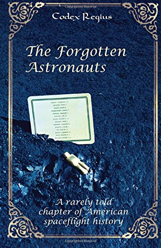 9781495973628: The Forgotten Astronauts: A rarely told chapter of spaceflight history