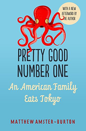 9781495974885: Pretty Good Number One: An American Family Eats Tokyo