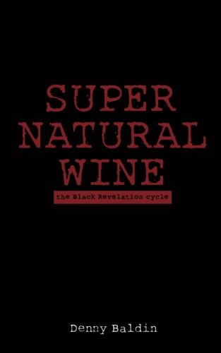 9781495975790: Super Natural Wine: the Black Revelation cycle