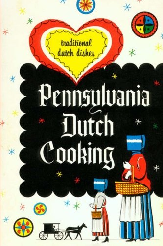 9781495977770: Pennsylvania Dutch Cooking: Traditional Dutch Dishes