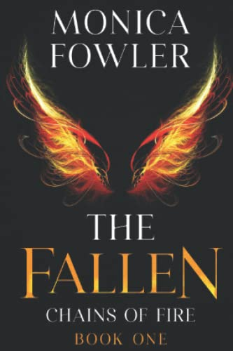 9781495978531: The Fallen: Chains of Fire (Volume 1)