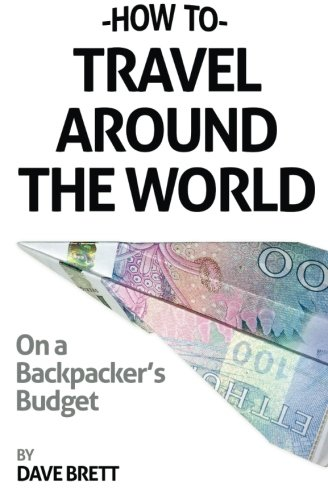 9781495980688: How To Travel Around The World On A Backpacker's Budget