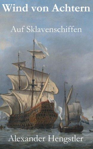 9781495981685: Wind von Achtern: Auf Sklavenschiffen