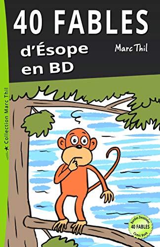 40 Fables d'Ésope en BD: Marc Thil