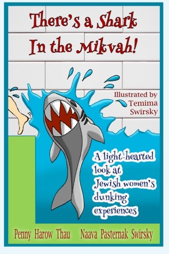 There's a Shark in the Mikvah!: A light-hearted look at Jewish women's dunking ...
