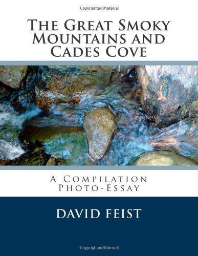 9781495984686: The Great Smoky Mountains and Cades Cove: A Compilation Photo-Essay (The Natural Wonders of Cades Cove) (Volume 5)