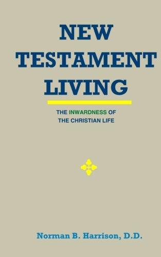 New Testament Living: Harrison, Norman B.; Unshackled, Grace
