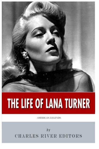 9781495987182: American Legends: The Life of Lana Turner