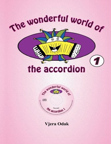 9781495987724: The wonderful world of the accordion 1 (Volume 1)