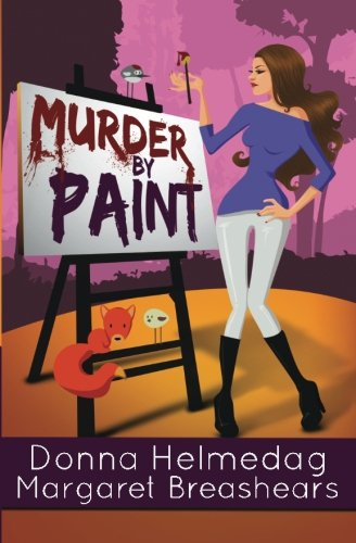 Murder by Paint: A Humorous Romantic Suspense (The Ghostly Magic Series) (Volume 1): Breashears, ...