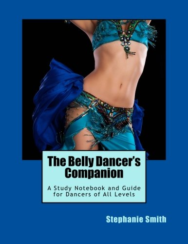 9781495992254: The Belly Dancer's Companion: A Study Notebook and Guide for Dancers of All Levels