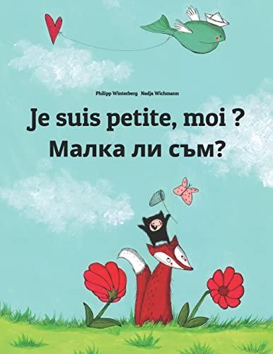9781495994319: Je suis petite, moi ? Malka li sum?: Un livre d'images pour les enfants (Edition bilingue français-bulgare)