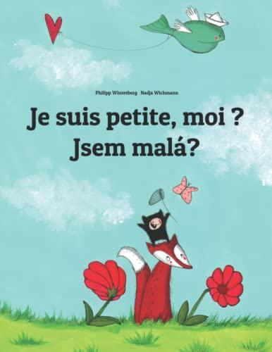 Je suis petite, moi ? Jsem malá?: Un livre d'images pour les enfants (Edition bilingue ...