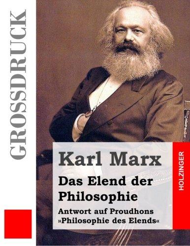9781495996535: Das Elend der Philosophie (Großdruck): Antwort auf Proudhons »Philosophie des Elends«