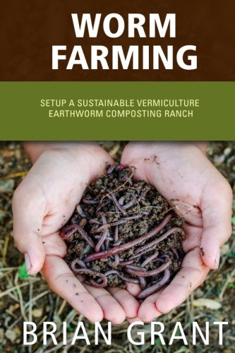 9781495996696: Worm Farming: Everything You Need to Know To Setting up a Successful Worm Farm