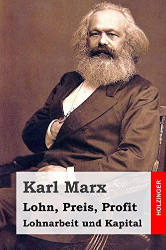 9781495999048: Lohn, Preis, Profit - Lohnarbeit und Kapital