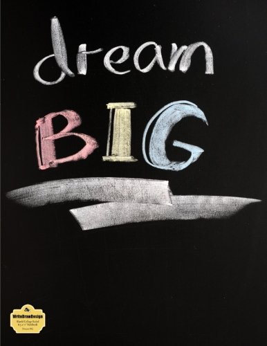 WriteDrawDesign Notebook, Blank/College Ruled, 8.5 x 11 Inches, Dream BIG (Life Collection): ...