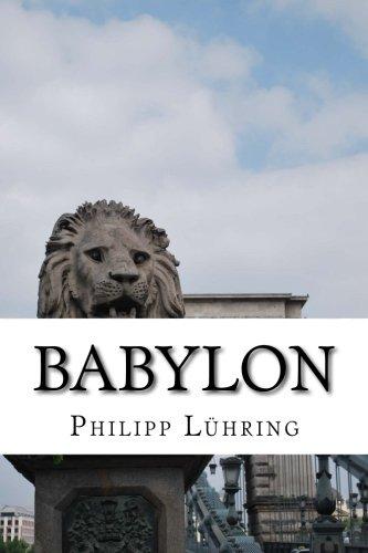 9781496008077: BABYLON - Das Potential Unserer Zeit: Der Mensch auf dem Weg zur Selbsterkenntnis