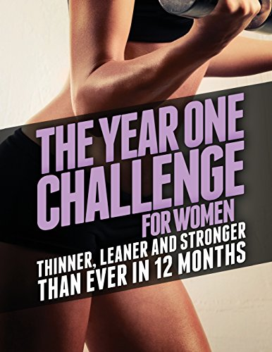 9781496009579: The Year 1 Challenge for Women: Thinner, Leaner, and Stronger Than Ever in 12 Months (Build Muscle, Get Lean, Stay Healthy Series)