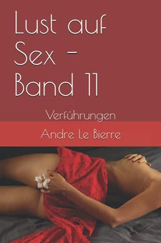 9781496012173: Lust auf Sex - Band 11: Verf�hrungen