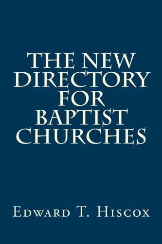 The New Directory for Baptist Churches: Edward T. Hiscox