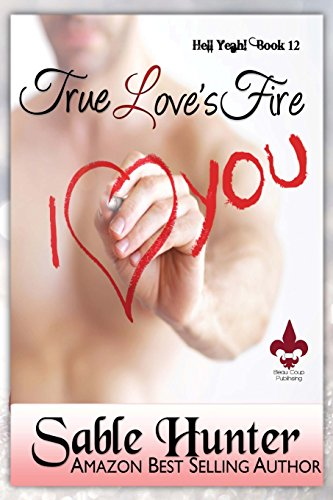 9781496013552: True Love's Fire (Hell Yeah!) (Volume 12)