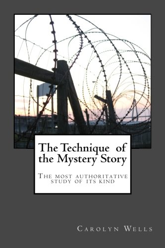 9781496013682: The Technique of the Mystery Story: