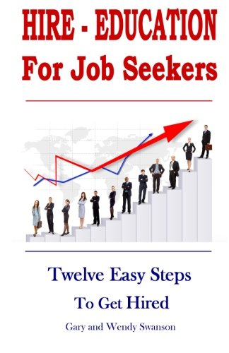 9781496014870: Hire-Education For Job Seekers: Twelve Easy Steps To Get Hired