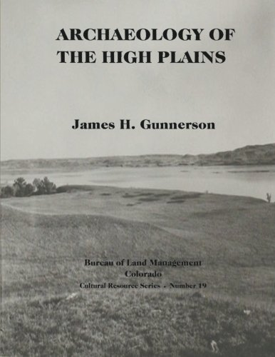 Archaeology of the High Plains (Cultural Resources Series): Interior, U.S. Department of the; ...