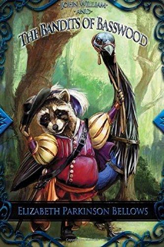 9781496017581: John William and the Bandits of Basswood - Bandits Cover: Volume 1 (John William's Adventure)
