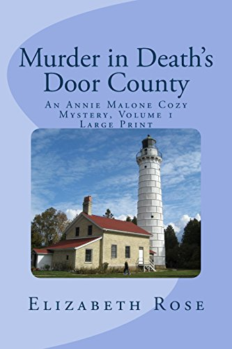9781496017680: Murder in Death's Door County: (An Annie Malone Cozy Mystery) (Large Print)