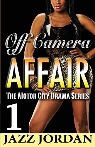 Off Camera Affair 1 (The Motor City Drama Series) (Volume 1): Jordan, Jazz