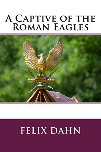 9781496022622: A Captive of the Roman Eagles