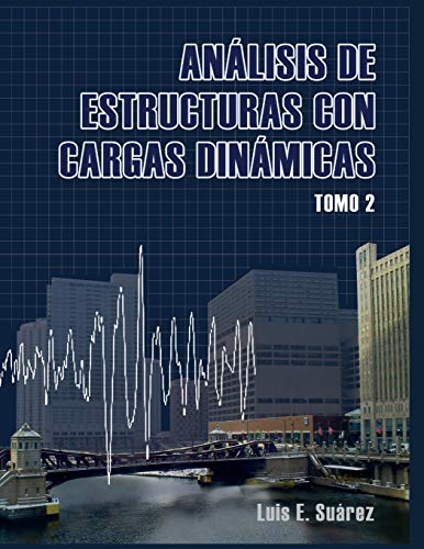 9781496023988: Analisis de Estructuras con Cargas Dinamicas - Tomo II: Sistemas de multiples grados de libertad (Spanish Edition)