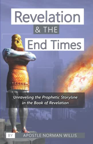 Revelation and the End Times: Norman B. Willis