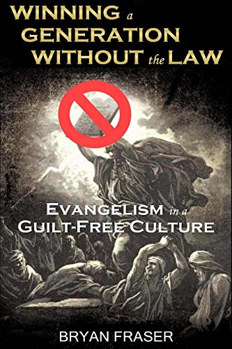 9781496025616: Winning a Generation Without the Law: Evangelism in a Guilt-Free Culture