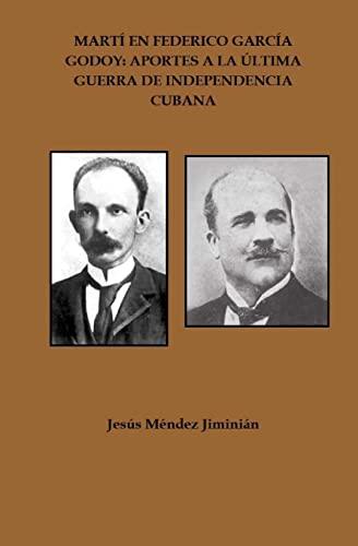 Marti En Federico Garcia Godoy: Aportes a: Mendez Jiminian, Jesus