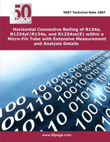 9781496030818: Horizontal Convective Boiling of R134a, R1234yf/r134a, and R1234zee Within a Micro-fin Tube With Extensive Measurement and Analysis Details