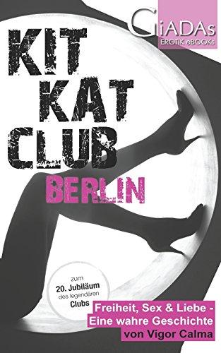 9781496031051: KitKatClub Berlin: Freiheit, Sex & Liebe - Eine wahre Geschichte