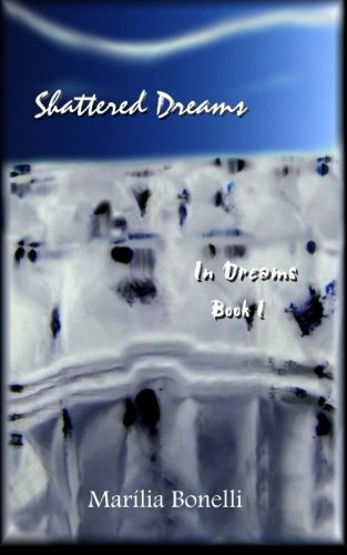 9781496031846: Shattered Dreams (In Dreams, Book I)