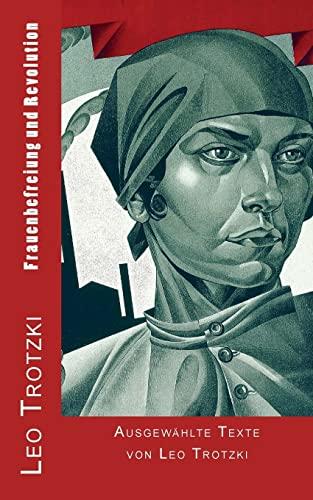 9781496032133: Frauenbefreiung und Revolution: Ausgewählte Texte von Leo Trotzki (German Edition)