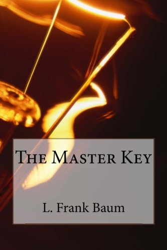 9781496035462: The Master Key: An Electrical Fairy Tale