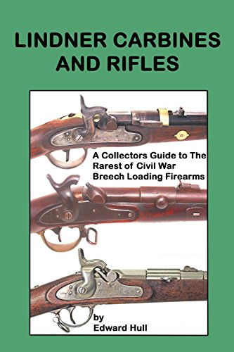 Lindner Carbines and Rifles A Collectors Guide: Edward A Hull