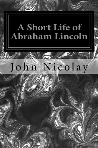9781496035905: A Short Life of Abraham Lincoln