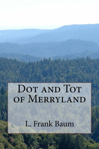 9781496036940: Dot and Tot of Merryland