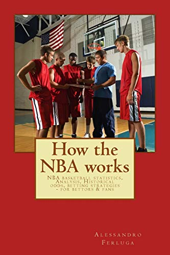 How the NBA works: NBA basketball statistics, Analysis, Historical odds, betting strategies - for ...