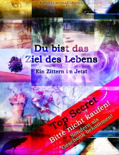 9781496042668: Du bist das Ziel des Lebens! Ein Zittern im Jetzt... (German Edition)