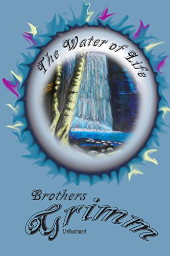 The Water of Life: Brothers Grimm