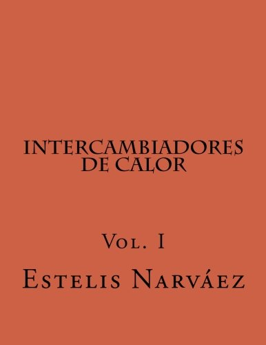 Intercambiadores de Calor Manual de Calculo Vol.: Estelis Narvaez