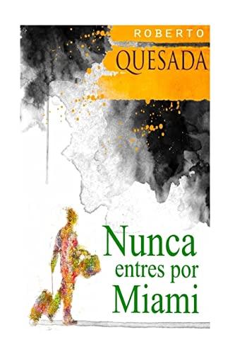 9781496046970: Nunca entres por Miami (Spanish Edition)
